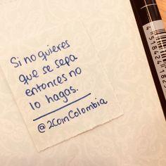 🍃Si no quieres que se sepa algo, entonces no lo hagas.🍃 • • • Mira nuestro productos: www.2coin.com.co 👆🏻👆🏻 • • • #2coin #frases #parapensar #quote #instaquote #frases #colombia #tiendaonline #másdeloquequieres  #liderazgo #superacionpersonal #estilodevida #perseverancia #amor