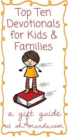 Gift Guide: Top Ten Bible Devotionals for Kids & Families