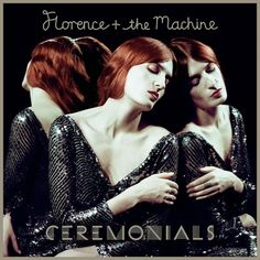 Florence and the Machine - Ceremonials (I know, I know, it's not Prog. However, it is unbelievably fantastic.)