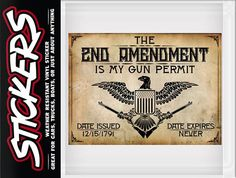 """High quality vinyl sticker featuring an eagle grasping 2 guns and the saying """"The 2nd Amendment Is My Gun Permit"""", date of issue 12/15/1791 and date expires: NEVER. It is durable and weather resistant. Easy to remove adhesive adheres to most glass, metal and plastic surfaces. Great for cars, boats, trucks and trailers! Made in the USA!"""