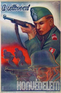 "A Hungarian wartime propaganda poster, ""In defense, target shooting"" Ww2 Posters, Political Posters, Military Drawings, Nazi Propaganda, National Archives, Poster Pictures, Illustrations And Posters, Vintage Posters, Retro Posters"