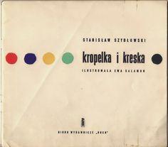 Ilustracje: Ewa Salamon Autor: Stanisław Szydłowski Tytuł: Kropelka i kreska Wydane: 'Biuro Wydawnicze >>Ruch<<', Polska, Warszawa, 1962. Wydanie I.