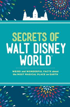 A guide to Walt Disney World in Florida shares hidden facts about how the popular destination continues to inspire and entertain people every day, providing coverage of Epcot, the Magic Kingdom, and H