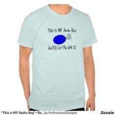 """This is MY Ambu Bag""--Respiratory Therapist Gifts T-shirts"
