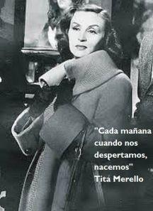 """""""Cada mañana cuando nos despertamos, nacemos"""". Frase de Tita Merello, actriz y…"""
