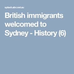 British immigrants welcomed to Sydney - History (6)