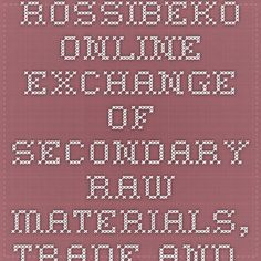 RosSibEko - online exchange of secondary raw materials, trade and processing        http://rossibeco.com/?id=11634