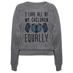 """I Love All Of My Children Equally (Books) - This book lover design features the text """"I Love All Of My Children Equally (Books)"""" for the bookworm that owns tons of books and loves them ALL! Perfect for a bibliophile, reading books, geek gifts, readers, nerd gifts, book nerd, library love, book lover gifts, and gifts for readers!"""