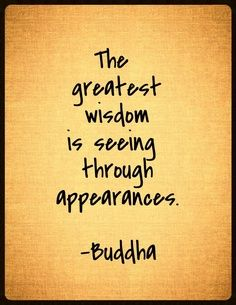 The greatest wisdom | Quotes About Life