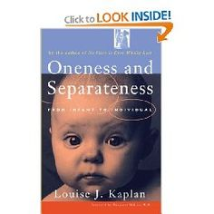 Oneness and Separateness by Louise Kaplan