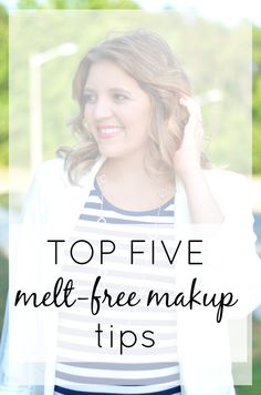 How to Keep Your Makeup Melt Free http://www.extraordinarymommy.com/fashion-and-style/melt-free-summer-makeup-tips/