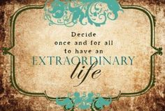 It's time to set a positive intention for 2014 and beyond. It's a magical time of the year and it is a perfect time for reflections. And while you are counting your blessings, make sure you decided once and for all that you will live an extraordinary life! Who is with us? REPIN if you agree