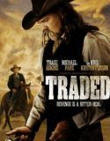 Traded (2016) Türkçe Altyazı 1080p | Torrent Film | Full Torrent Film | Dizi – Oyun – indir Download