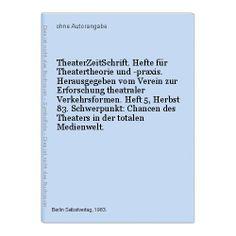 TheaterZeitSchrift. Hefte für Theatertheorie und -praxis. Herausgegeben vom Vere | eBay