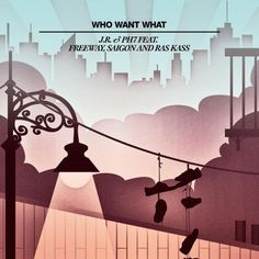 "JR & PH7 Ft. Freeway, Saigon & Ras Kass ""Who Want What"" Cover #Art"