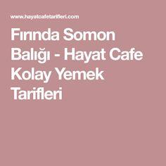 Fırında Somon Balığı - Hayat Cafe Kolay Yemek Tarifleri