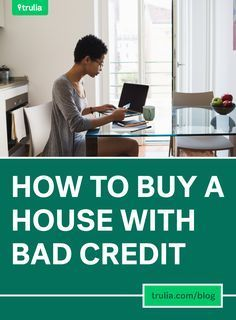 How to Get a Loan with Bad Credit - How To Improve Credit Score - Ideas of How To Improve Credit Score - 4 Ways To Buy A House With Bad Credit Fix Bad Credit, How To Fix Credit, Improve Your Credit Score, Build Credit, Loans For Poor Credit, Loans For Bad Credit, Rebuilding Credit, Credit Repair Companies, Get A Loan