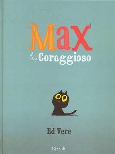 Max il coraggioso - Ed Vere - Libro - Rizzoli - Album Reggio Children, Silent Book, Book Cover Design, Book Lovers, Childrens Books, Christian, Album, Reading, Kids