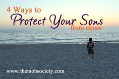 4 ways to protect your sons from abuse