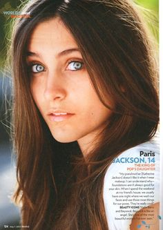Paris Jackson, Michael Jackson's beautiful daughter...I'M SUPER OBSESSED WITH HER GORGEOUS BLUES EYES...THEY'RE ALMOST SEE THRU LIKE...JUST AN AMAZING & BEAUTIFUL YOUNG SOUL!!!! <3