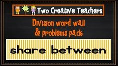 Two Creative Teachers - Division Pack $3.00 This product contains 36 worded division problems on cards. a range of numbers have been used to suit the needs of a variety of students. The pack contains one A4 division poster with the symbol. Included in the pack are the words: division, divide, share between, share, split, break into groups, turn around, equal sharing, as much as, how many in each, repeated subtraction, cut, average, quotient, multiplication, strategy, equal, left over…