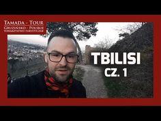 Wycieczki do Gruzji - Tbilisi - Tamada-Tour.com.pl Odc. 2 - YouTube