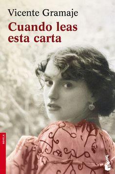 Cuando leas esta carta de de Vicente Gramaje. Booket, Ed. Destino. «Todo el…