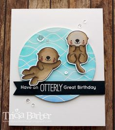 Here is another Otter card using the Otterly Yours stamp set from My Favorite Things.  The background was stamped with Whimsical ...
