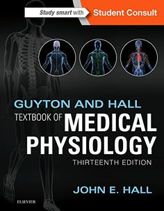 Guyton and Hall, textbook of medical physiology / John E. Hall