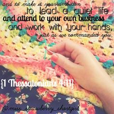 """""""and to make it your ambition to lead a quiet life and attend to your own business and work with your hands, just as we commanded you,"""" 1 Thessalonians 4:11 - Delightful Handwork"""