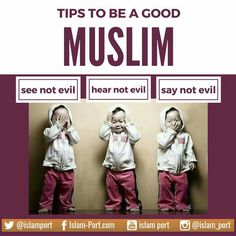 Tips to be a good - see no evil, hear no evil, say no evil. Muslim Quotes, Islamic Quotes, Hadith Of The Day, Islam Women, Seeking God, Prophet Muhammad, Islam Quran, Daily Reminder, Religion
