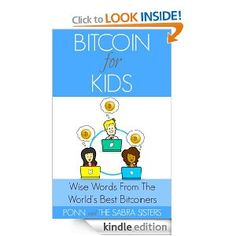 Amazon.com: Bitcoin for Kids Book 3: Wise Words from the World's Best Bitcoiners Bitcoin Breaks the Boundaries of Age and Much More! eBook: ...