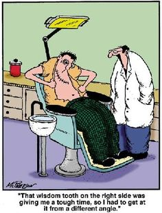 Dentaltown - That wisdom tooth on the right side was giving me a tough time, so I had to get at it from a different angle. Dentist Humor, My Dentist, Medical Humor, Dental Humour, Funny Dentist, Dental Quotes, Dental Facts, Teeth Implants, Dental Implants