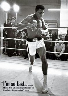 """A great Muhammad Ali poster: """"I'm so fast that last night I turned off the light and was in bed before the room was dark. Our amazing selection of Muhammad Ali posters will knock you out! Need Poster Mounts. Kickboxing, Jiu Jitsu, Karate, Boxe Fight, Muay Thai, Fast Quotes, Float Like A Butterfly, Sports Figures, Motivational Pictures"""