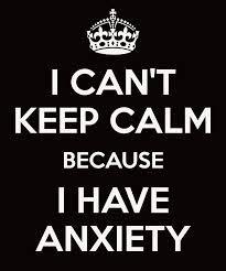 I can't keep calm because I have anxiety.      Hereditary angioedema