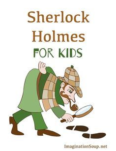 easier-to-comprehend books for kids and teens related to Sherlock Holmes plus a few other fun games & toys!!