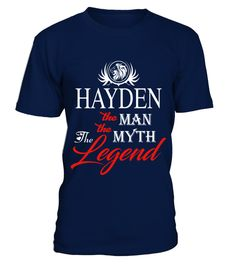 # HAYDEN THE MAN THE MYTH THE LEGEND .  HAYDEN THE MAN THE MYTH THE LEGEND  A GIFT FOR THE SPECIAL PERSON  It's a unique tshirt, with a special name!   HOW TO ORDER:  1. Select the style and color you want:  2. Click Reserve it now  3. Select size and quantity  4. Enter shipping and billing information  5. Done! Simple as that!  TIPS: Buy 2 or more to save shipping cost!   This is printable if you purchase only one piece. so dont worry, you will get yours.   Guaranteed safe and secure…