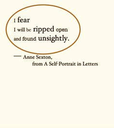 Anne Sexton, a woman i relate to alarmingly well Poem Quotes, Quotable Quotes, Words Quotes, Sayings, Pretty Words, Beautiful Words, Journaling, Some Words, Meaningful Quotes