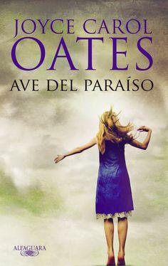 Ave del paraíso (Joyce Carol Oates)