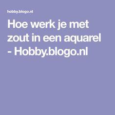 Hoe werk je met zout in een aquarel - Hobby.blogo.nl