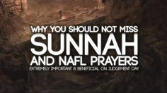 Why You Shouldn't Miss Sunnah and Nafl Prayers (On Purpose)
