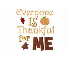 Thanksgiving Bib  Everyone Is Thankful For Me My by ChainStitchers, $11.00