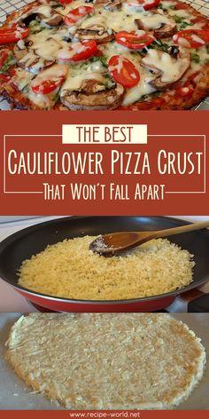 Recipe World The Best Cauliflower Pizza Crust Recipe That Won't Fall Apart - Recipe World #crustpizza