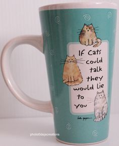 """If Cats Could Talk They Would Lie To You"" Tall Latte Mug by Linda Grayson Tumbleweed Pottery"