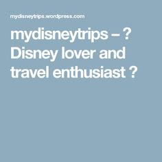 mydisneytrips – ✨ Disney lover and travel enthusiast ✨