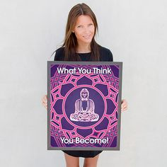 What You Think You Become - Buddha http://quotev8.com/product/what-you-think-poster/  #quotev8 #quotes #buddha #poster