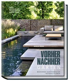 "Vorher-nachher-Gärten Thalia: Over 10 million books ❤ Books always free of charge ✔ Delivery to your home or branch ✔ Order ""Before and After Gardens - Plan Modern Garden Design Properly"" online Modern Landscape Design, Modern Garden Design, Modern Landscaping, Pool Landscaping, Thalia, Garden Design Online, Dream Garden, Home And Garden, Yard Design"