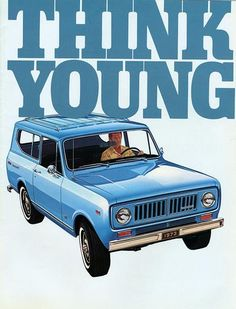 "International Scout ""Think Young"" ad."