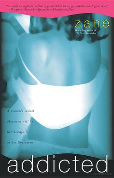 Zane's Addicted: A Novel - Zane - Google Books