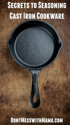 How to Properly Care and Season Cast Iron Cookware #castiron #cooking #realfood - DontMesswithMama.com